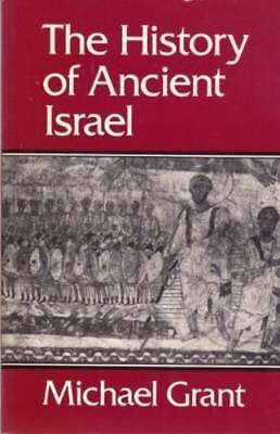 The History of Ancient Israel by Grant, Michael