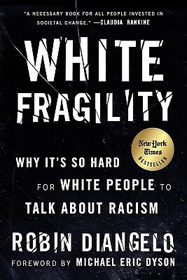 White Fragility Why It's So Hard for White People by Robin DiAngelo Paperback
