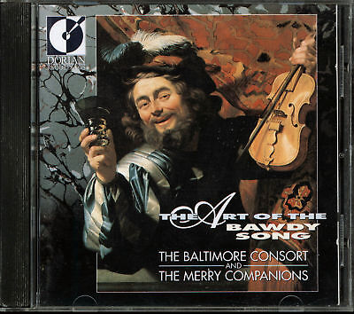 Baltimore Consort & Merry Companions - The Art Of The Bawdy Song (CD, 1992)