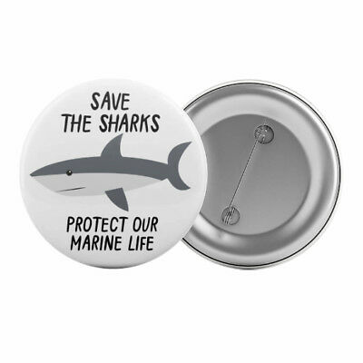 "Save The Sharks Badge Button Pin 1.25"" 32mm Animal Rights Protect Marine Life"
