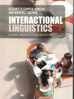 Interactional Linguistics: An Introduction to Language in ... 9781107616035