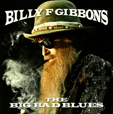 Billy F Gibbons - The Big Bad Blues CD 2018 Concord Records [CRE00746] ** NEW **
