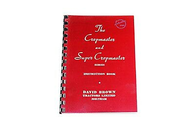 The David Brown Cropmaster and Super Cropmaster Series Instruction Book