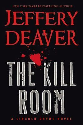 The Kill Room (A Lincoln Rhyme Novel) by Jeffery Deaver