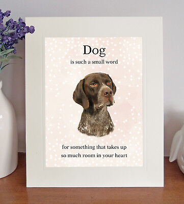 "German Shorthaired Pointer ""Dog is such a small word"" 8x10 Picture/Print Gift"