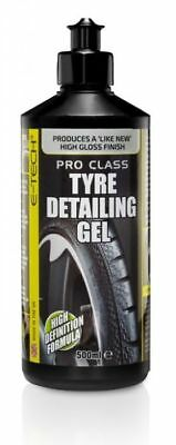 E-TECH Pro Class Tyre Detailing Gel 500ml - Tyre Shine - Non Greasy