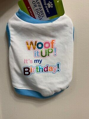 Small Woof It Up Its My Birthday Dog Shirt Extra