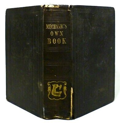 Mid-19Th C 'The Artist's Guide~Mechanic's Own Book,' James Pilkington 1852 Cloth