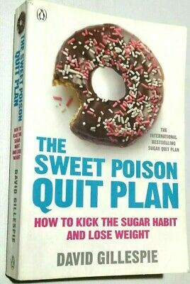 The Sweet Poison Quit Plan By David Gillespie Paperback