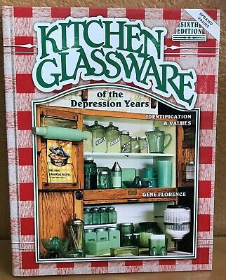 Gene Florence Kitchen Glassware Of The Depression Years Sixth Edition