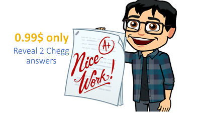 Reveal 2 Chegg answers for 0.99$ only! money guranteed, accepting refunds!