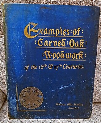 1883 Antique Book Examples Carved Oak Woodwork 16th 17th Centuries William Bliss