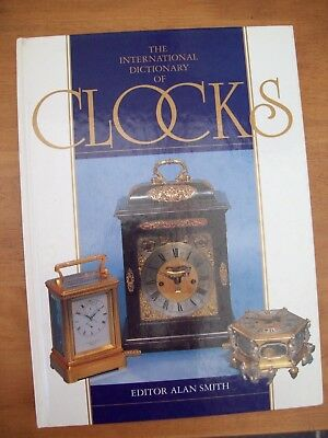 THE INTERNATIONAL DICTIONARY OF CLOCKS Large Hard Back