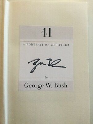 SIGNED President George W. Bush 41: PORTRAIT OF MY FATHER 1st Edition 1st Print