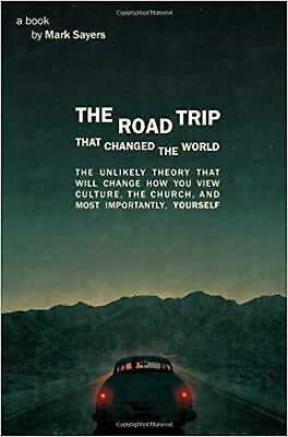 The Road Trip that Changed the World: The Unlikely Theory that will Change Ho...