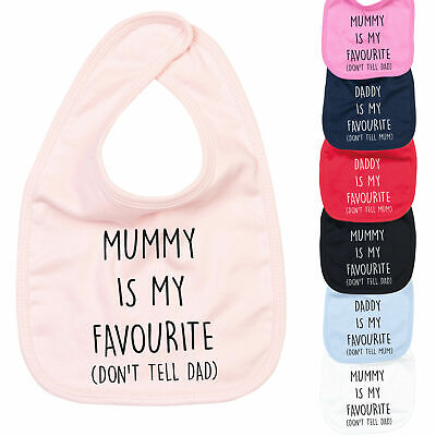 Daddy Mummy Is My Favourite Baby Bib Cute Mothers Fathers Day Gift New Baby