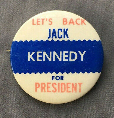 Vintage Lets Back Jack Kennedy For President Pin Pinback Button