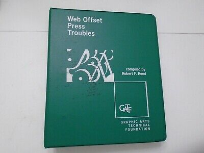 Web Offset Press Troubles Compiled by Robert F. Reed (1968, Binder) GATF