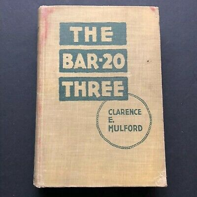 Vintage BOOK The Bar-20 THREE Hardback Clarence E. Mulford Antique 1921