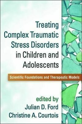 TREATING TRAUMATIC STRESS in Children and Adolescents by