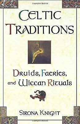 Celtic Traditions by Sirona Knight - Wiccan Rituals, Fairies, Druids - Exc Cond!