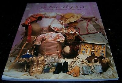 The Way They Wore - Doll Costumes And Accessories 1850-1925 - New