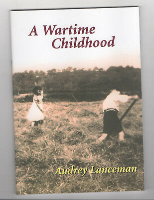 A WARTIME CHILDHOOD by Audrey Lanceman.  Islington and Balsham, Cambridge  NEW