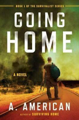 Going Home: A Novel (The Survivalist Series) by American, A.