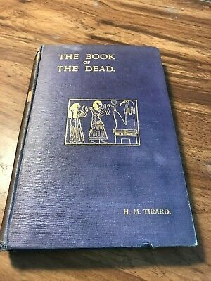 The Book of the Dead by HM Tirard 1910 Illustrated First Edition Egypt Occult
