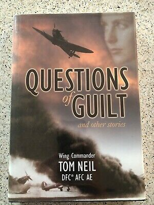 Questions of Guilt by Tom Neil Battle of Britain Signed