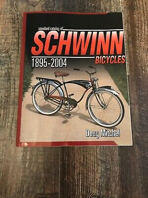 abef10ff10e Standard Catalog Of Schwinn Bicycles 1895-2004 by Mitchel Doug Great  Condition