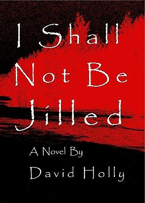 I Shall Not Be Jilled by David Holly, 1st, signed by author