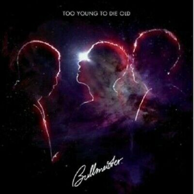 """Bullmeister """"Too Young To Die Old"""" Cd New"""