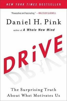Drive : The Surprising Truth about What Motivates Us by Daniel H. Pink (2011,...