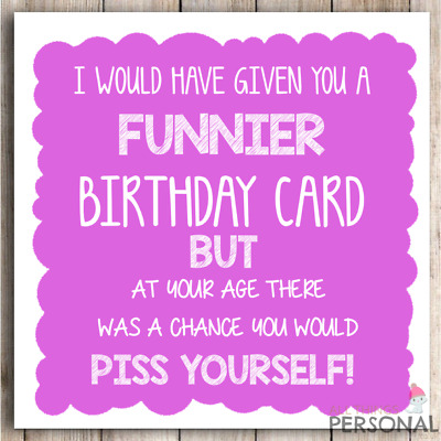 Funny Birthday Card Sister Mum Aunt Friend Grandma Son Humour Joke 40th 50 60 70