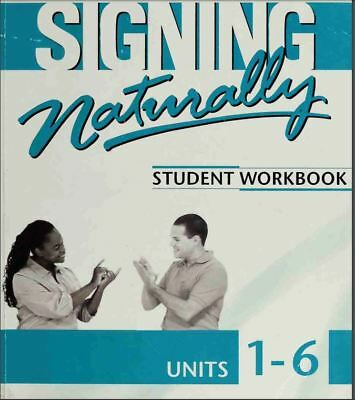 Signing Naturally: Student Workbook, Units 1-6 (Please Read Description)
