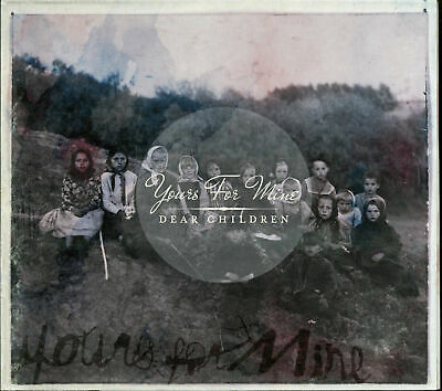 Yours for Mine - Dear Children (CD, Digipak, 2008, Blood & Ink Records)