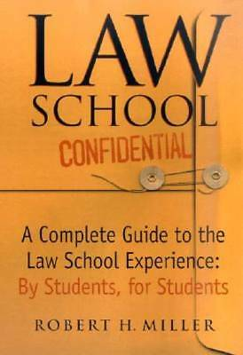 Law School Confidential: A Complete Guide to the Law School Experience