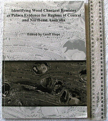 IDENTIFYING WOOD CHARCOAL REMAINS AS PALAEO EVIDENCE [Central/Northeast Aust.