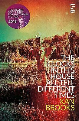 The Clocks in This House All Tell Different Times by Xan Brooks NEW (P/B 2017)