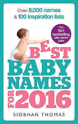 Best Baby Names for 2016: Over 8,000 names & 100 inspiration lists by Siobhan...