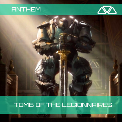 Anthem Tomb of the Legionnaires. PC/PS4/XBOX.