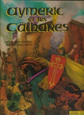 Aymeric Et Les Cathares Gerald Forton (Bob Morane, Teddy Ted)