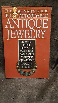 The Buyer's Guide to Affordable Antique Jewelry : How to Find, Buy, and Care...