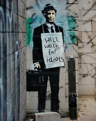 "Banksy graffiti art, Will Work for Idiots, Giclee Canvas Print, 12""x16"""