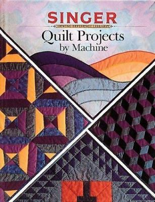 Quilt Projects By Machine (Singer Sewing Reference Library) #1939