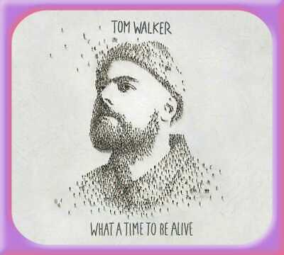 Tom Walker What A Time To Be Alive Cd Audio Nuovo Sigillato