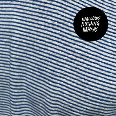 Wallows - Nothing Happens - New CD Album - Released 22/03/2019