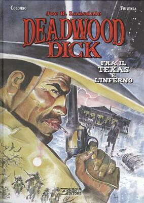 Deadwood Dick. Fra il Texas e l'inferno-Lansdale Joe R.; Colombo Maurizio