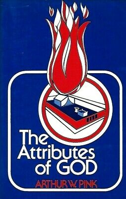 THE ATTRIBUTES OF GOD by ARTHUR W. PINK (PB) 1986 CHRISTIAN LIVING